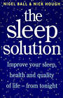 The Sleep Solution: Improve Your Sleep, Health and Quality of Life from Tonight by Nigel Ball, Nick Hough (Paperback, 1998)
