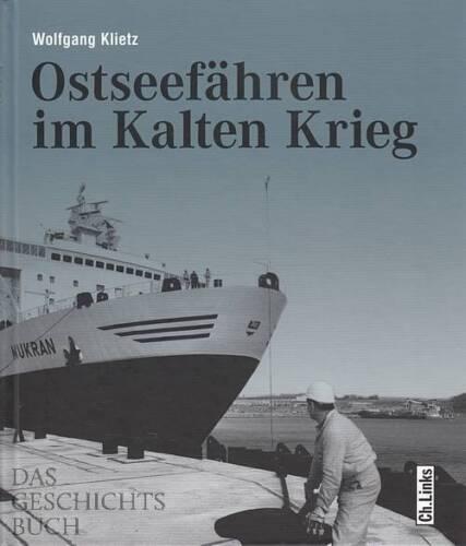DDR-Schifffahrt Geschichte Bildband Klietz Ostseefähren im Kalten Krieg NEU