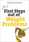 First Steps Out of Weight Problems by Catherine Francis (Paperback, 2012)