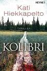 Kolibri von Kati Hiekkapelto (2014, Taschenbuch)