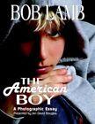 The American Boy a Photographic Essay by Bob Lamb 9781599264974