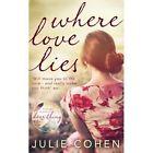 Where Love Lies by Julie Cohen (Hardback, 2014)