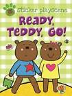 Ready Teddy Go!: Sticker and Activity with Fold-out Playscene by Louise McDowell (Paperback, 2013)