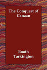 The Conquest of Canaan by Deceased Booth Tarkington (Paperback / softback, 2006)