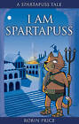 I am Spartapuss by Robin Price (Paperback, 2005)