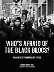 Who's Afraid of the Black Blocs?: Anarchy in Action Around the World by Francis Dupuis-Deri (Paperback, 2014)