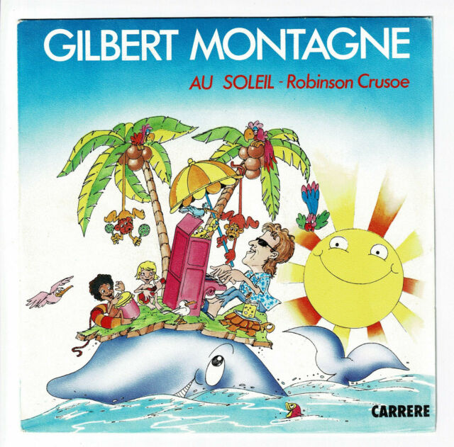Gilbert MONTAGNE Disque 45T AU SOLEIL Robinson Crusoé MONDE ENTRE NOUS - CARRERE