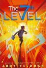 The Seventh Level by Jody Feldman (Paperback / softback, 2011)