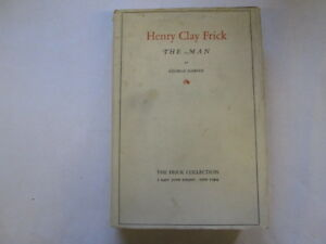 Good  Henry Clay Frick The Man  Harvey George 19360101 Endpapers marked Fo - Ammanford, United Kingdom - Good  Henry Clay Frick The Man  Harvey George 19360101 Endpapers marked Fo - Ammanford, United Kingdom