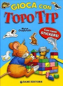 Gioca-con-Topo-Tip-con-stickers-ISBN-9788809615663-NUOVO-DA-LIBRERIA