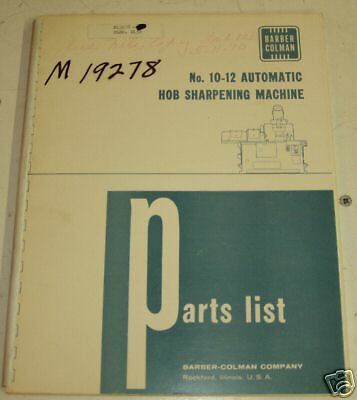 Barber Colman 10-12 Hob Sharpening Machine Parts Manual
