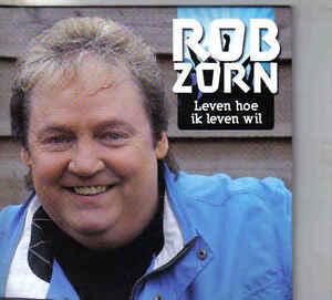 Rob-Zorn-Leven-Hoe-Ik-Leven-Wil-cd-single