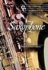 The Cambridge Companion to the Saxophone by Cambridge University Press (Paperback, 1999)