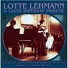 Lotte Lehmann: A 125th Birthday Tribute (2014)