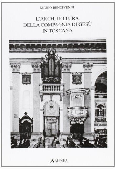 L'architettura della Compagnia di Gesù in Toscana - [Alinea Editrice]