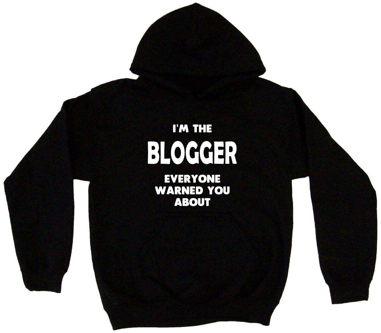 I'm The Blogger Everyone Has Warned You About Hoodie Sweatshirt