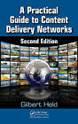 A Practical Guide to Content Delivery Networks by Gilbert Held (Hardback, 2010)