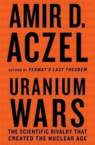 1 of 1 - Excellent, Uranium Wars: The Scientific Rivalry that Created the Nuclear Age (Ma