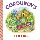 Corduroy's Colors by Maryjo Scott (Board book, 2016)