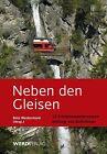 Neben den Gleisen von Reto Westermann (2013, Taschenbuch)