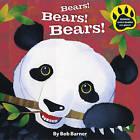 Bears! Bears! Bears! by Bob Barner (Hardback, 2010)
