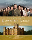 The World of Downton Abbey by Jessica Fellowes (Hardback, 2011)