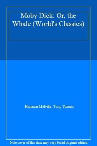 Moby Dick: Or, the Whale (World's Classics),Herman Melville, Tony Tanner