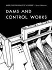 Dams and Control Works by Bureau of Reclamation, U.S. Department of the Interior (Hardback, 2011)