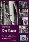 Berlin - Die Mauer von Christian Bahr