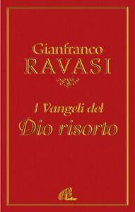 I vangeli del Dio risorto Ravasi, Gianfranco