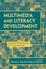Multimedia and Literacy Development: Improving Achievement for Young Learners by Taylor & Francis Ltd (Paperback, 2008)