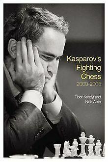 Kasparov's Fighting Chess 1999-2005 von Karolyi, Ti... | Buch | Zustand sehr gut