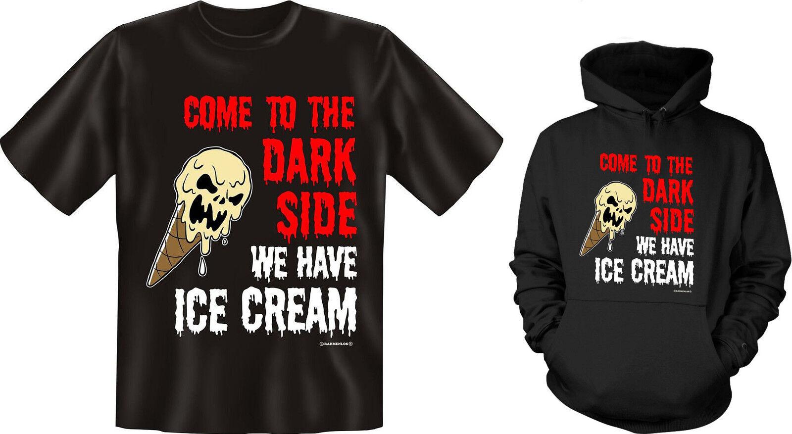 Kapuzenshirt Hoodie od. T-Shirt Come to the dark side we have Ice Cream NEU  | Lassen Sie unsere Produkte in die Welt gehen  | Ausgezeichneter Wert  | Lass unsere Waren in die Welt gehen