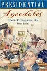 Presidential Anecdotes by Paul F., Jr. Boller (1996, Paperback, Revised)