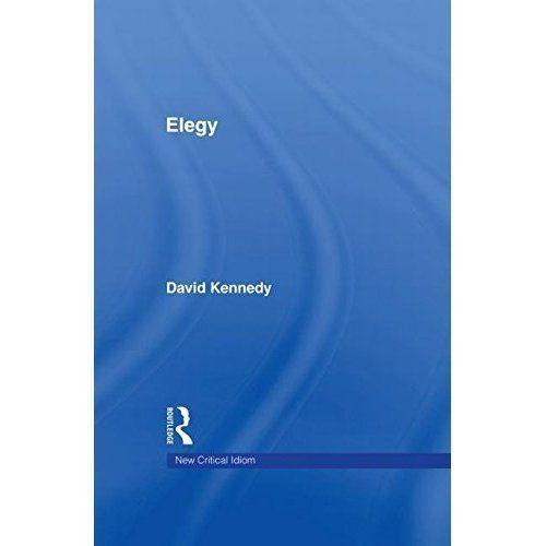 Elegy (The New Critical Idiom), Kennedy, David, Used; Good Book
