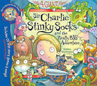 Sir Charlie Stinky Socks and the Really Big Adventure by Kristina Stephenson (Mixed media product, 2009)