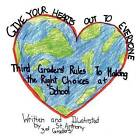 Give Your Hearts Out to Everybody: Third Graders' Rules to Making the Right Choices at School by St Anthony School Third Graders (Paperback / softback, 2012)