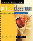 Creating the Virtual Classroom: Distance Learning with the Internet by Lynnette R. Porter (Paperback, 1997)