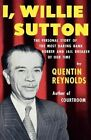 I Willie Sutton by Quentin Reynolds 9780374527419 Paperback 1999