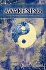 The Awakening a Collection of Poems Affirmations and Simple Exercises Dedicat