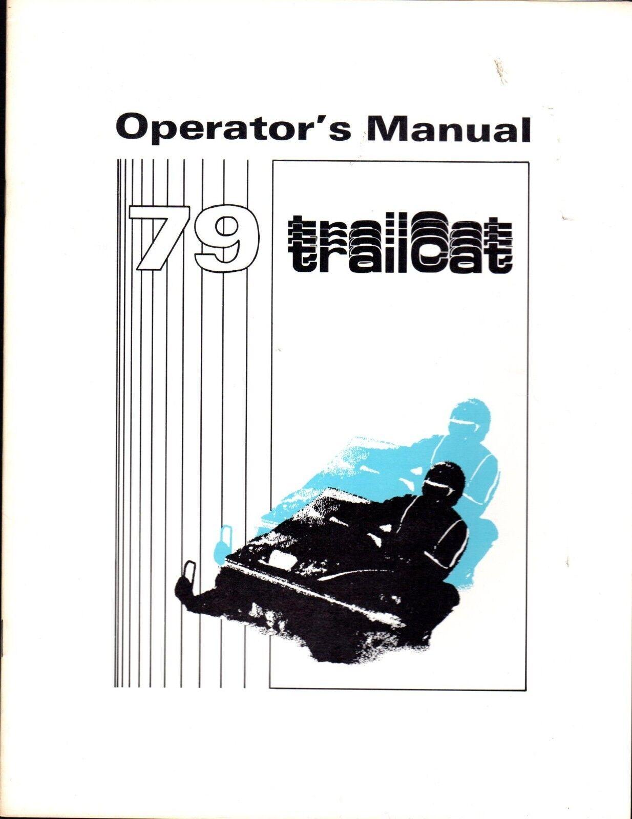 1979 ARCTIC CAT TRAIL CAT SNOWMOBILE OPERATORS P N 2254-112 MANUAL (759)