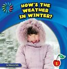 How's the Weather in Winter? by Rebecca Felix (Paperback / softback, 2014)