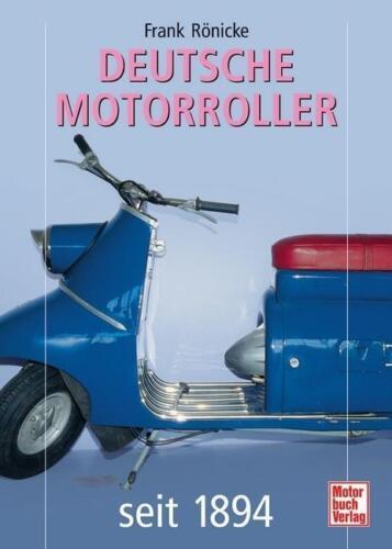 1 von 1 - Deutsche Motorroller seit 1894 von Frank Rönicke (2007, Gebunden)