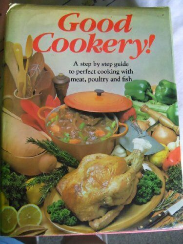 Good Cookery! By Mary Bryce