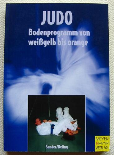 1 von 1 - Judo Bodenprogramm von weißgelb bis orange Sander Deling Judobuch Kinder