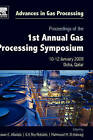 Proceedings of the 1st Annual Gas Processing Symposium: 10-12 January, 2009 - Qatar by Elsevier Science & Technology (Hardback, 2008)