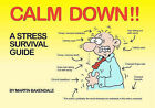 Calm Down!!: A Stress Survival Guide by Martin Baxendale (Paperback, 2007)
