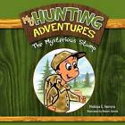 My Hunting Adventures: The Mysterious Stump by Melissa E Herrera (Paperback / softback, 2011)