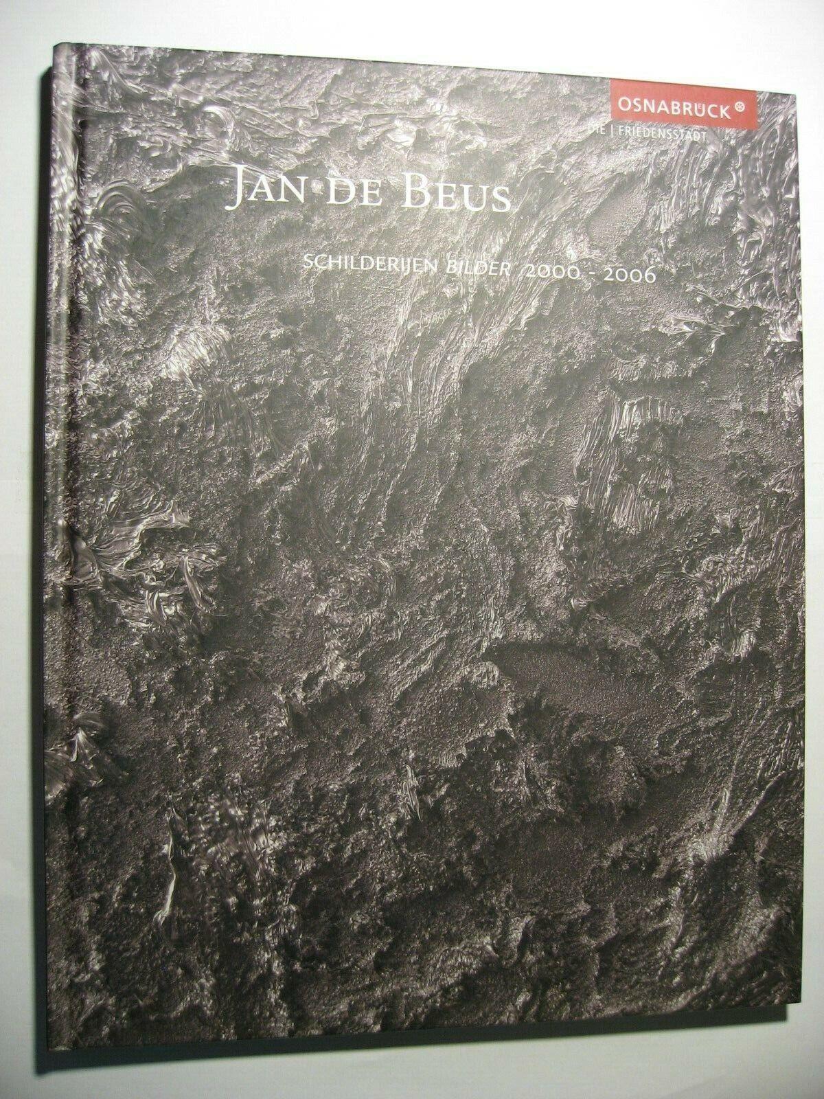 *Jan de Beus, Schilderijen Bilder 2000 - 2006, Osnabrück* - André Lindhorst