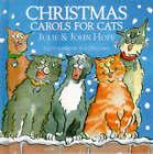 Christmas Carols for Cats by John Hope, Julie Hope (Paperback, 1996)